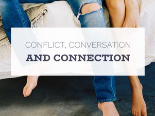 Conflict, Communication and Connection