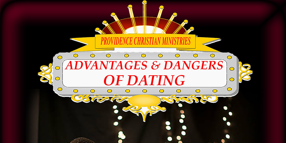 Advantages & Dangers of Dating