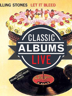 Classic Albums Live Performs The Rolling Stones: Let it Bleed