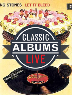 Classic Albums Live Performs Rolling Stones Let it Bleed