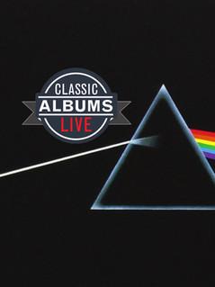 Classic Albums Live Performs Pink Floyd: Dark Side of The Moon