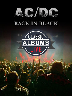 Classic Albums Live Performs AC/DC  Back in Black