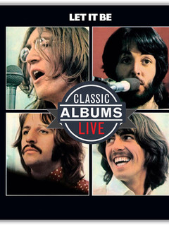 Classic Albums Live Performs The Beatles' Let it Be