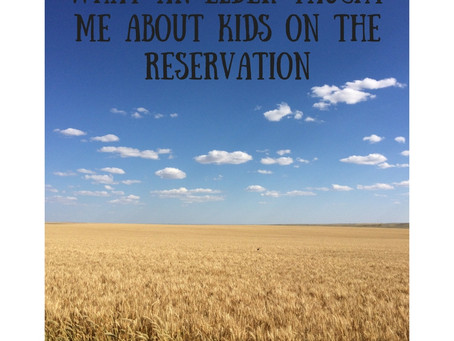 What an Elder Taught Me About Kids on the Reservation