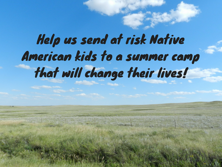 Help us send at risk Native American kids to a summer camp that will change their lives!