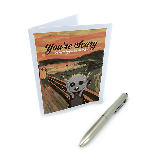 Get Well Card - You're Scary When You're Sick! Downloadable Greeting Card