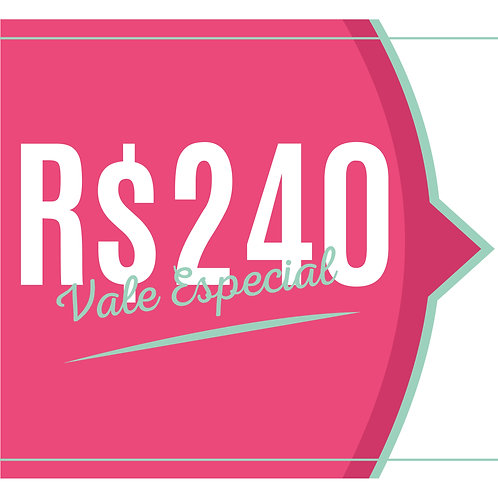 VALE R$240,00