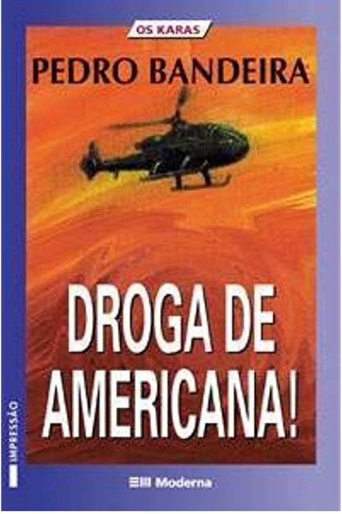 Droga de americana - Moderna