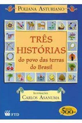 Três histórias do povo das terras do Brasil - Ftd