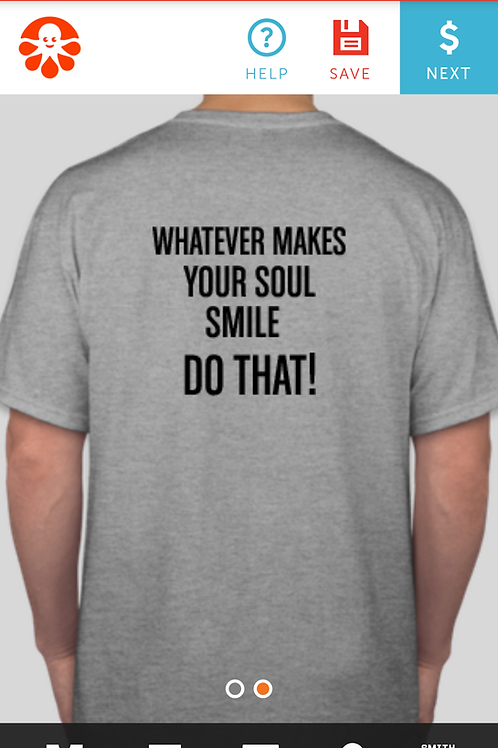 Whatever Makes Your Soul Shirt
