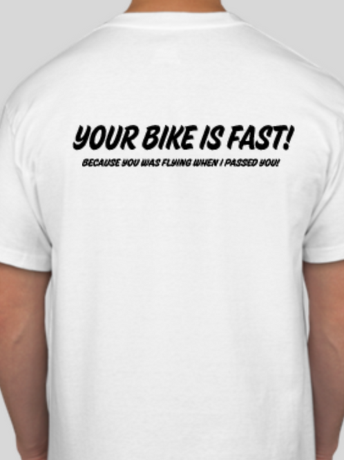 Your Bike Is Fast Shirt