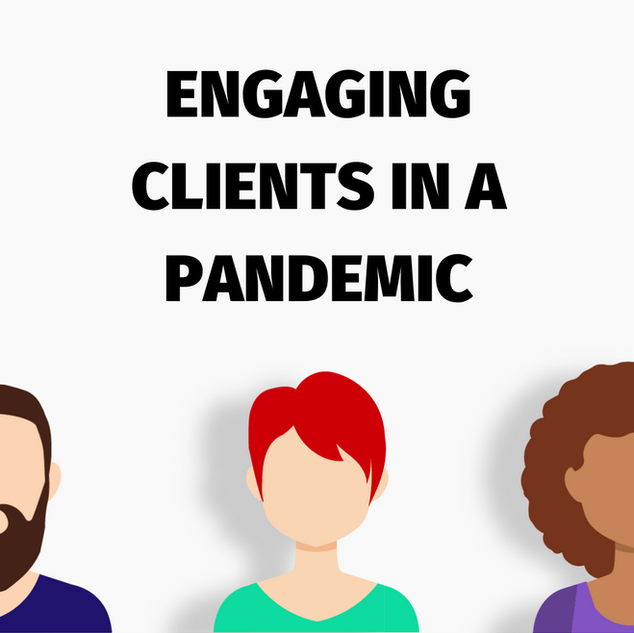 ENGAGING CLIENTS IN A PANDEMIC (4).png
