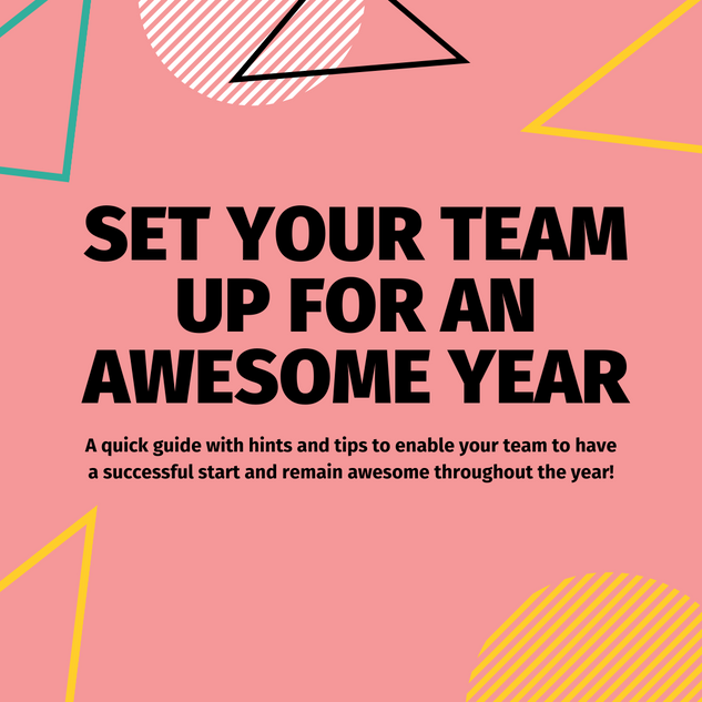 GET YOUR TEAM SET-UP FOR AN AWESOME YEAR