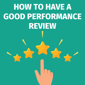 HOW TO HAVE A GOOD PERFORMANCE REVIEW.png
