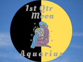 Waxing 1st Quarter Moon in Aquarius