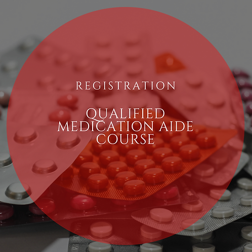 Qualified Medication Aide Course Registration (Non-Refundable)