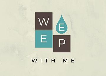 WEEP WITH ME - presentation.jpg