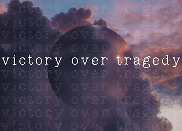 victory over tragedy.jpg