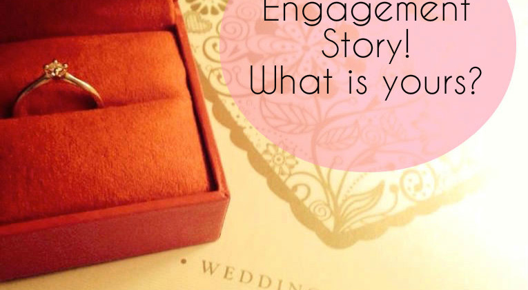 My Engagement Story, What is yours?