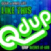 QDup_Like This.jpg