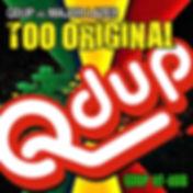 QDup_Too Original2.jpg