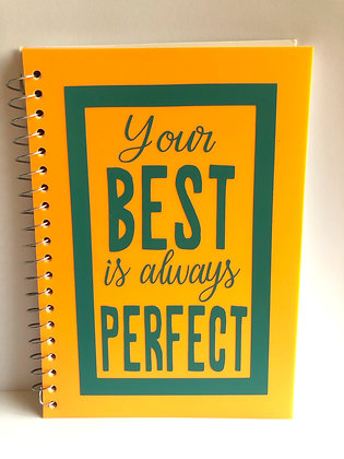 """Your BEST is always PERFECT"" Notebook"