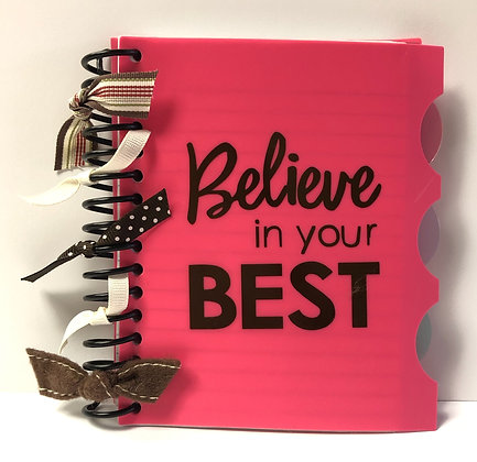 """Believe in your BEST""Notebook"