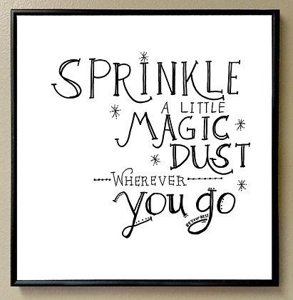 """""""Sprinkle a Little Magic Dust Wherever You Go"""""""