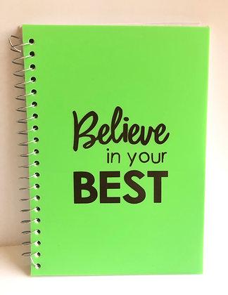 """""""Believe in your BEST"""" Notebook"""