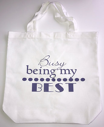 """Busy Being my BEST""Tote Bag"
