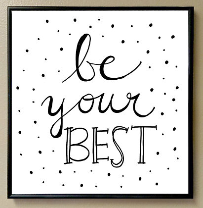 """Be Your BEST"""