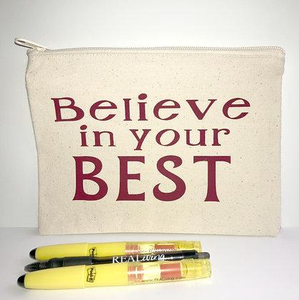 """""""Believe in your BEST"""" Pencil Bag"""