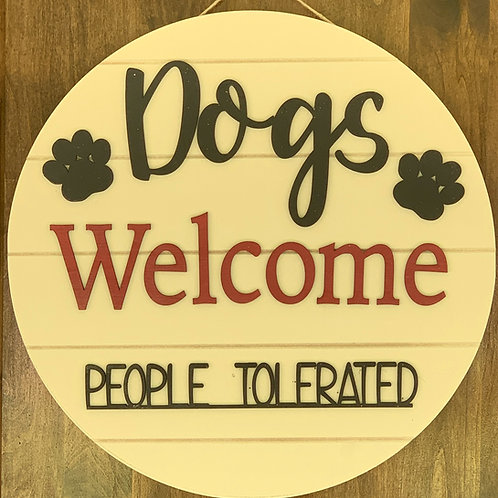 Dogs Welcome People Tolerated Sign | Funny Dog Signs | Pet Lover Gifts