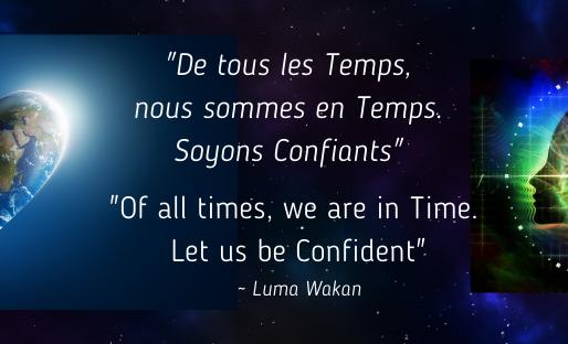 De tous les temps, nous sommes en temps. Soyons confiant !