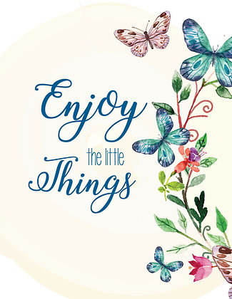 Enjoy the Little Things - 8.5 x11