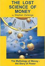 Lost Science of Money, Stephen Zarlenga, Monetary Reform