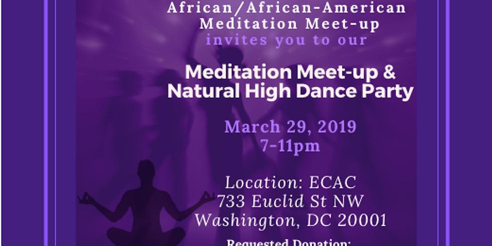 Meditation Meet-up & Natural High Dance Party
