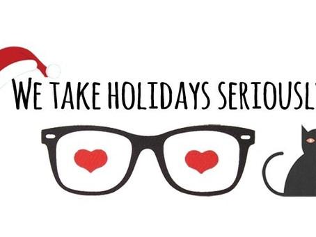We Take Holidays Seriously!