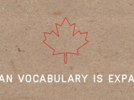 My Canadian Vocabulary is Expanding, y'all!