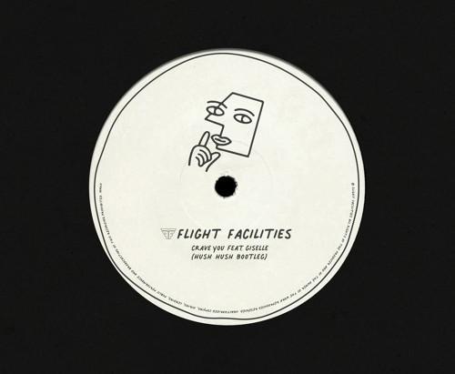 Crave You (Hush Hush Bootleg Remix) - Flight Facilities