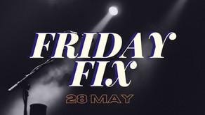 Friday Fix | May 28th
