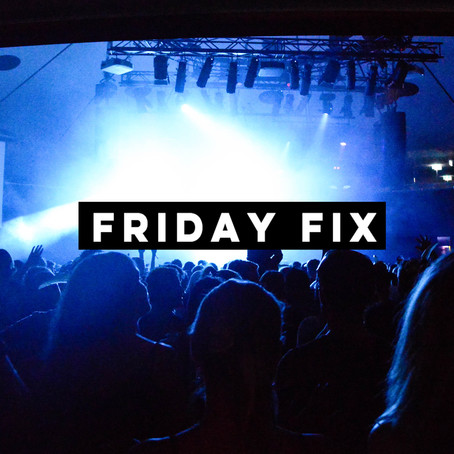 Friday Fix | October 12th