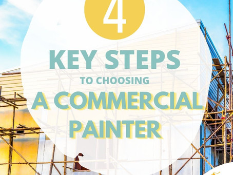 4 Key Steps To Choosing A Commercial Painter
