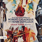 Selected Piano Works by Casadesus and Dutilleux; Cicilia Yudha, piano