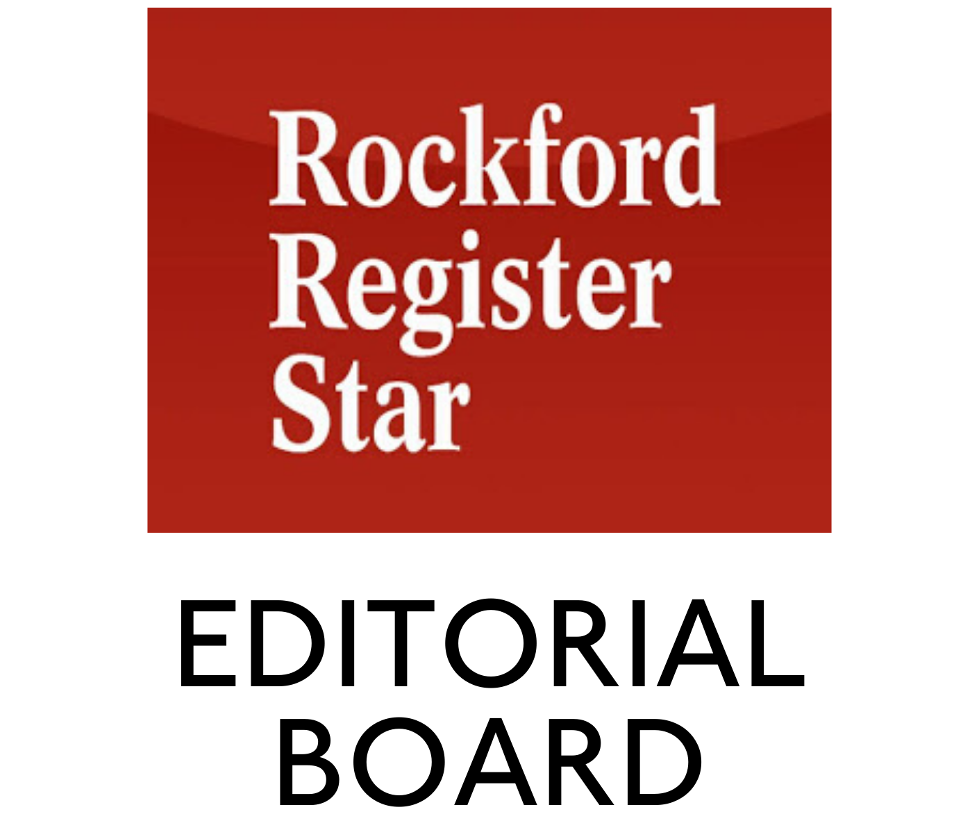 Rockford Register Star Editorial Board