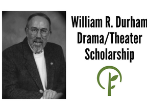 William R. Durham Drama/Theater Scholarship
