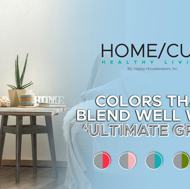 COLORS THAT BLEND WELL WITH 'ULTIMATE GRAY'