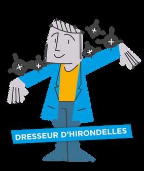 DRESSEUR D'HIRONDELLES