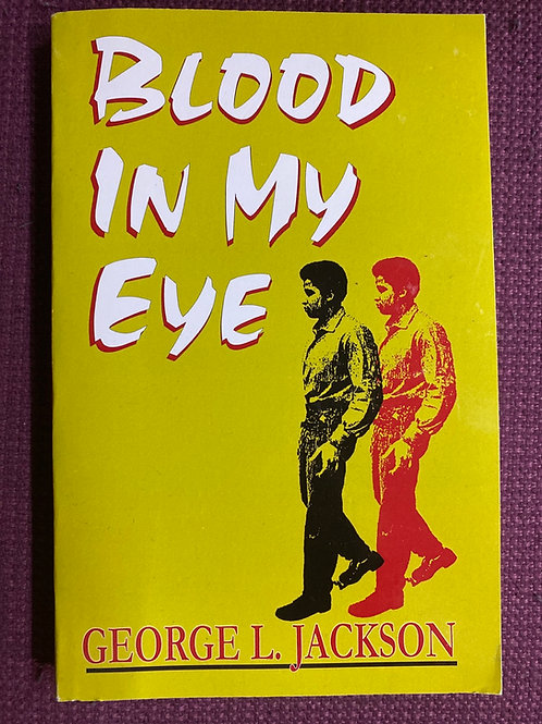 Blood in My Eye by Geroge L. Jackson