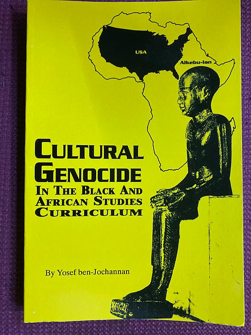 Cultural Genocide in the Black and African Studies Curriculum by Yosef ben